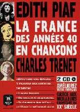 Edith Piaf - La France des années 40 en chansons - Charles Trenet