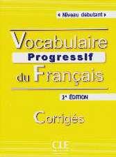 Vocabulaire progressif du français - Niveau débutant. Livret de corrigés - 2ème édition