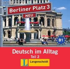 Berliner Platz 3 NEU in Teilbänden - Audio-CD zum Lehrbuch, Teil 2