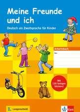 Meine Freunde und ich - Arbeitsbuch für Kinder mit Audio-CD und Stickern: Preșcoalari/ Clasa 0/ Clasa 1