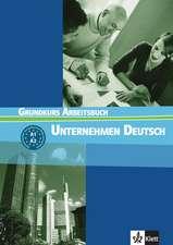 Unternehmen Deutsch 1. Arbeitsbuch