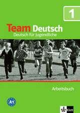 Team Deutsch 1. Arbeitsbuch