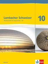 Lambacher Schweizer. 10. Schuljahr G9. Schülerbuch. Neubearbeitung. Hessen