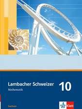 Lambacher Schweizer. 10. Schuljahr. Schülerbuch. Sachsen