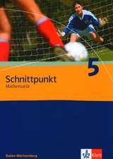 Schnittpunkt 5. 9. Schuljahr. Schülerbuch. Baden-Württemberg