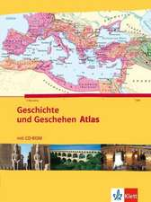 Geschichte und Geschehen. Atlas. Mit CD-ROM