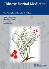 Chinese Herbal Medicine: The Formulas of Dr. John H. F. Shen