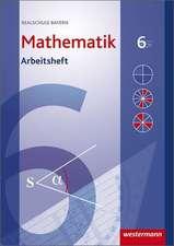 Mathematik 6. Arbeitsheft mit Lösungen. Realschule. Bayern
