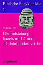 Biblische Enzyklopädie 02. Die Entstehung Israels im 12. und 11. Jahrhundert v. Chr