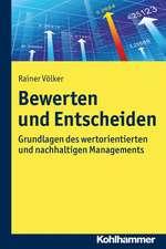 Bewerten Und Entscheiden:  Grundlagen Des Wertorientierten Und Nachhaltigen Managements