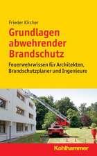 Grundlagen Abwehrender Brandschutz:  Feuerwehrwissen Fur Architekten, Brandschutzplaner Und Ingenieure