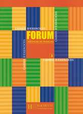 Forum 3. Cahier d'exercices
