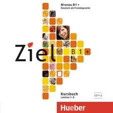 Ziel B1+. 2 Audio-CDs zum Kursbuch