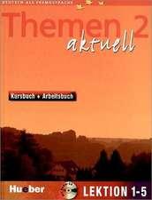 Themen aktuell 2. Kursbuch und Arbeitsbuch. Lektion 1 - 5