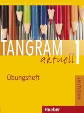 Tangram aktuell 1. Lektionen 1-7. Übungsheft