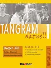 Tangram aktuell 1 Lektion 1-4. Glossar XXL Deutsch-Slowakisch
