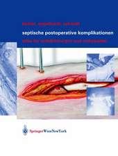 Septische postoperative Komplikationen: Atlas für Unfallchirurgen und Orthopäden