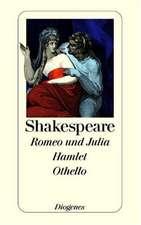 Romeo und Julia. Hamlet. Othello