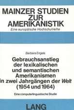 Gebrauchsanstieg Der Lexikalischen Und Semantischen Amerikanismen in Zwei Jahrgaengen Der -Welt- (1954 Und 1964)