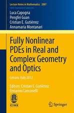 Fully Nonlinear PDEs in Real and Complex Geometry and Optics: Cetraro, Italy 2012, Editors: Cristian E. Gutiérrez, Ermanno Lanconelli