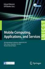 Mobile Computing, Applications, and Services: 5th International Conference, MobiCase 2013, Paris, France, November 7-8, 2013, Revised Selected Papers