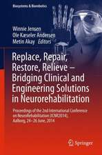 Replace, Repair, Restore, Relieve – Bridging Clinical and Engineering Solutions in Neurorehabilitation: Proceedings of the 2nd International Conference on NeuroRehabilitation (ICNR2014), Aalborg, 24-26 June, 2014