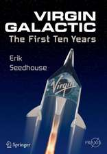 Virgin Galactic: The First Ten Years