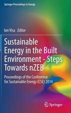 Sustainable Energy in the Built Environment - Steps Towards nZEB: Proceedings of the Conference for Sustainable Energy (CSE) 2014
