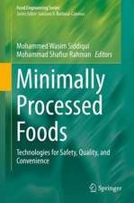 Minimally Processed Foods: Technologies for Safety, Quality, and Convenience