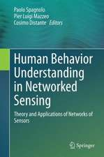 Human Behavior Understanding in Networked Sensing: Theory and Applications of Networks of Sensors