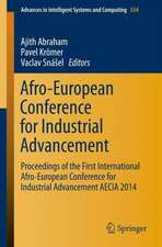 Afro-European Conference for Industrial Advancement: Proceedings of the First International Afro-European Conference for Industrial Advancement AECIA 2014