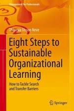 Eight Steps to Sustainable Organizational Learning: How to Tackle Search and Transfer Barriers