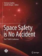 Space Safety is No Accident: The 7th IAASS Conference