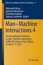 Man–Machine Interactions 4: 4th International Conference on Man–Machine Interactions, ICMMI 2015 Kocierz Pass, Poland, October 6–9, 2015
