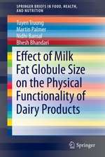 Effect of Milk Fat Globule Size on the Physical Functionality of Dairy Products