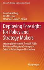 Deploying Foresight for Policy and Strategy Makers: Creating Opportunities Through Public Policies and Corporate Strategies in Science, Technology and Innovation
