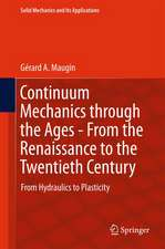 Continuum Mechanics through the Ages - From the Renaissance to the Twentieth Century: From Hydraulics to Plasticity