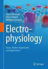Electrophysiology : Basics, Modern Approaches and Applications
