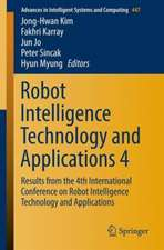 Robot Intelligence Technology and Applications 4: Results from the 4th International Conference on Robot Intelligence Technology and Applications
