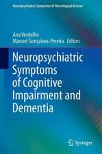 Neuropsychiatric Symptoms of Cognitive Impairment and Dementia