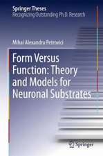 Form Versus Function: Theory and Models for Neuronal Substrates