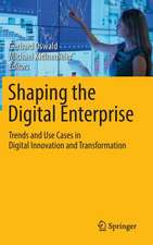 Shaping the Digital Enterprise: Trends and Use Cases in Digital Innovation and Transformation