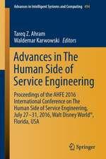 Advances in The Human Side of Service Engineering: Proceedings of the AHFE 2016 International Conference on The Human Side of Service Engineering, July 27-31, 2016, Walt Disney World®, Florida, USA
