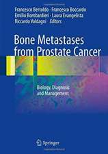 Bone Metastases from Prostate Cancer : Biology, Diagnosis and Management