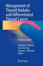 Management of Thyroid Nodules and Differentiated Thyroid Cancer: A Practical Guide