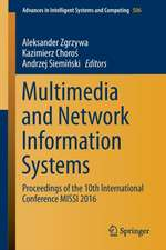 Multimedia and Network Information Systems: Proceedings of the 10th International Conference MISSI 2016