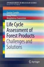 Life Cycle Assessment of Forest Products: Challenges and Solutions