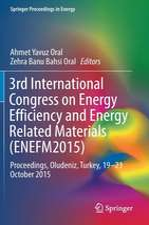 3rd International Congress on Energy Efficiency and Energy Related Materials (ENEFM2015): Proceedings, Oludeniz, Turkey, 19–23 October 2015