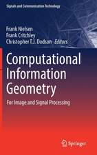 Computational Information Geometry: For Image and Signal Processing