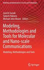 Modeling, Methodologies and Tools for Molecular and Nano-scale Communications: Modeling, Methodologies and Tools
